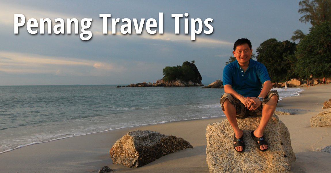 Penang Travel Tips
