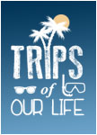 Trips of our Life
